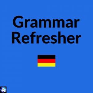 Grammar Refresher German